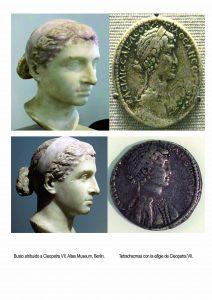 Cleopatra VII Filopator. Busto atribuido a su persona y tetradracma con su efigie.