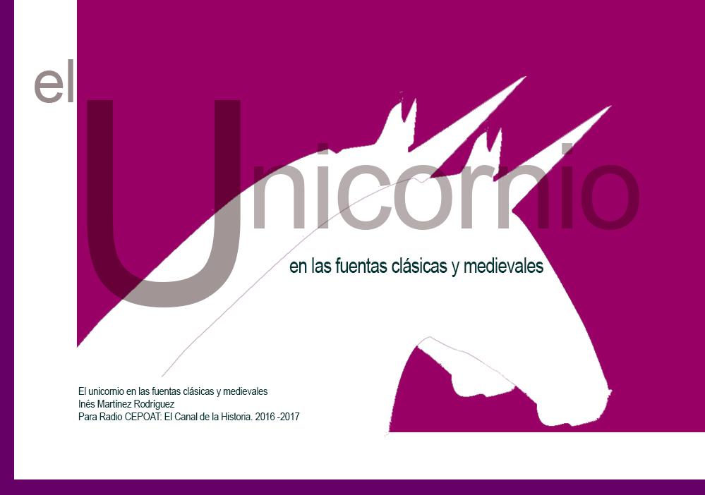 El unicornio en las fuentes clásicas y medievales. Fuente: Inés Martínez. 2016