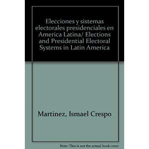 Elecciones y sistemas electorales presidenciales América Latina