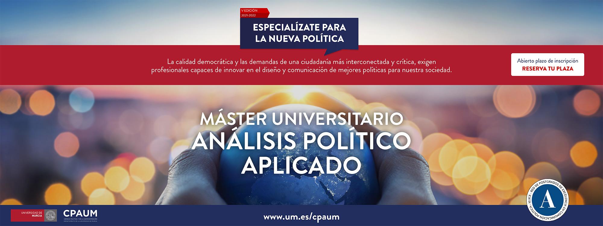 Reserva tu plaza Master Análisis Politico Aplicado