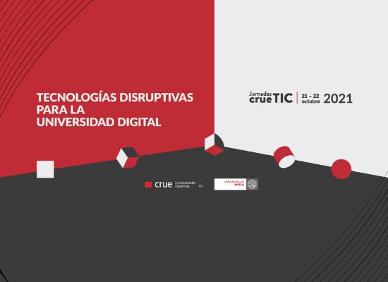 La Transformación Digital de las Universidades, a debate en las Jornadas Crue-TIC 2021