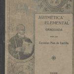 Aritmética Elemental graduada para las Escuelas Pías de Castilla.