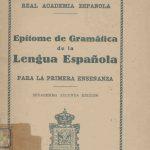 Epitome de Gramática de la Lengua Española para la primera enseñanza
