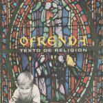 Ofrenda. Primer curso. Texto de religión