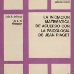 La Iniciación Matemática de acuerdo con la Psicología de Jean Piaget.