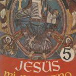 Jesús mi maestro. 5.º EGB