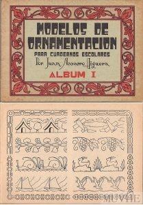 Figura 3.4a y 3.4b. Navarro Higuera, Juan (sin año) Modelos de Ornamentación para cuadernos escolares. Álbum I. Barcelona: Salvatella, portada y página interior.