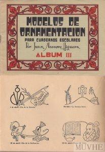 Figura 3.6a y 3.6b. Navarro Higuera (sin año) Modelos de Ornamentación para cuadernos escolares. Álbum III. Barcelona: Salvatella, portada y página interior.