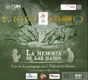 Figura 5.2. Carátula del largometraje documental La memoria de las manos. Ecos de la pedagogía de C. Freinet en Murcia, de Alfonso Burgos.