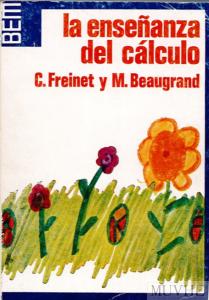 Figura 5.3. Portada del libro de C. Freinet y M. Beaugrand «La enseñanza del cálculo». Edición de 1973.