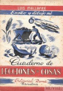 Figura 6.1. Mallafré, Luis (sin año), Escribo y dibujo mi cuaderno de lecciones de cosas. Cuaderno B. Barcelona: Editorial Roma, portada.